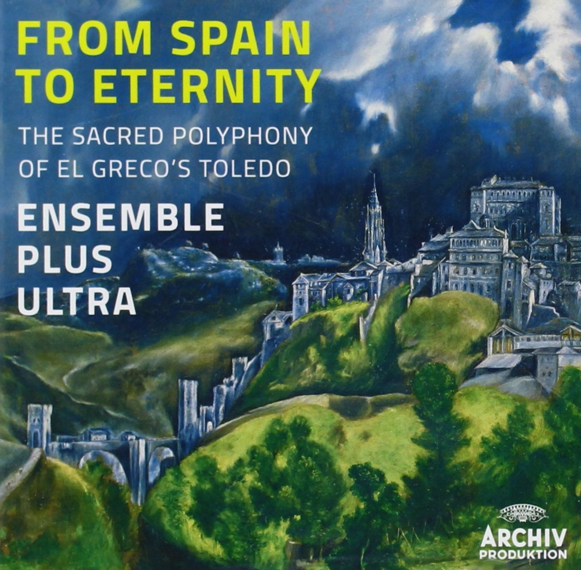 Ensemble Plus Ultra veroeffentlicht Album From Spain to Eternity El Grecos Toledo