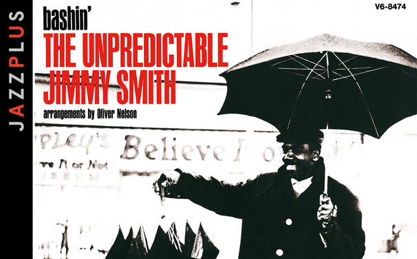 "Musik Jazz: Jimmy Smith - ""Bashin': The Unpredictable Jimmy Smith"" und ""Hobo Flats"" vereint auf einer Platte"
